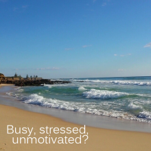 Busy, stressed, unmotivated?