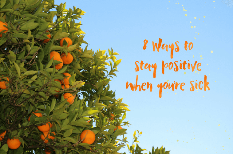 8 ways to stay positive when you're sick